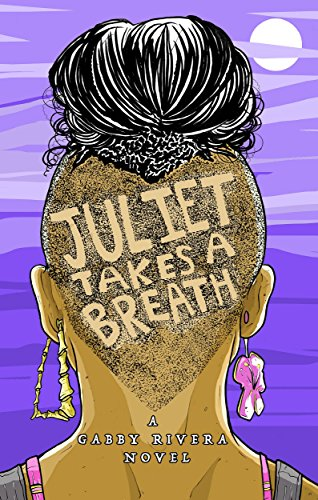 book cover for juliet takes a breath by gabby rivera